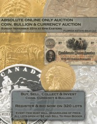 ABSOLUTE ONLINE COIN & CURRENCY AUCTION - U.S. Gold & Silver Coins, Foreign, Ancients, Bullion, Paper Money